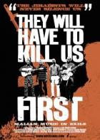 Nejdřív nás budou muset zabít (They Will Have to Kill Us First)