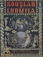 Ruslan a Ludmila (Ruslan i Ljudmila)