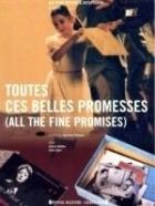 Všechny ty krásné sliby (Toutes ces belles promesses)