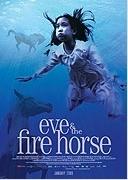 Eva a rok ohnivého koně (Eve and the Fire Horse)
