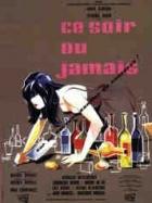 Dnes večer nebo nikdy (Ce soir ou jamais)