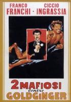 Dva mafiáni proti Goldgingerovi (Due mafiosi contro Goldginger)