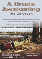 Až dojde ropa - drsné varování (A Crude Awakening: The Oil Crash)
