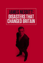 Katastrofy, které změnily Británii (James Nesbitt: Disasters that changed Britain)
