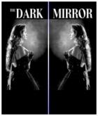 Temné zrcadlo (Dark Mirror)