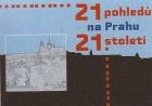 21 pohledů na Prahu 21. století