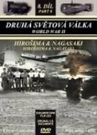 Druhá světová válka (Hirošima & Nagasaki) - 8. díl (World War II: Hiroshima & Nagasaki)