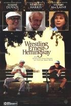 Zápas s Hemingwayem (Wrestling Ernest Hemingway)