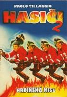 Hasiči 2: Hrdinská mise (Missione Eroica. I pompieri 2)