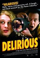 Opilí slávou (Delirious)