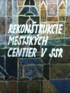Rekonštrukcie mestských centier v SSR