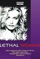 Nejnebezpečnější ženská na světě (Lethal Woman)