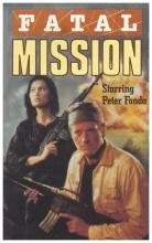 Fatální mise (Fatal Mission)