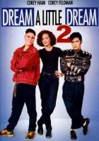 Sni svůj krátký sen 2 (Dream a Little Dream 2)