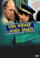 Víno, whisky a slaná voda (Vino whisky e acqua salata)