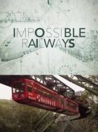 Neuvěřitelné železnice (Impossible Railways)