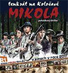 Mikola – tenkrát na Koločavě