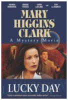 TV program: Zločiny podle Mary Higgins Clarkové: Šťastný den (Lucky Day)
