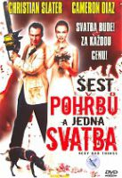 Šest pohřbů a jedna svatba (Very Bad Things)