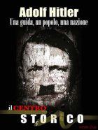 TV program: Adolf Hitler - jeden vůdce, jedna říše, jeden národ (Adolf Hitler: Una guida, un popola, una nazione)