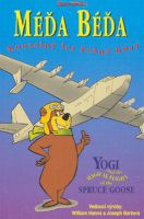 TV program: Méďa Béďa - Kouzelný let fešné husy (Yogi and the Magical Flight of the Spruce Goose)
