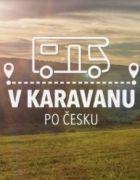 V karavanu po Česku: Kraj Vysočina