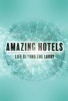 TV program: Úžasné hotely (Amazing Hotels: Life Beyond the Lobby)