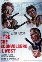 I tre che sconvolsero il West (Vado, vedo e sparo)