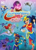 DC Super Hero Girls: Legendy Atlantidy (DC Super Hero Girls: Legends of Atlantis)