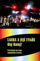 Laura a její tygří – Big Bang!