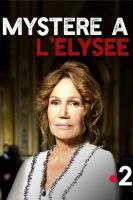 TV program: Odvrácená tvář Paříže: Záhada v Elysejském paláci (Mystère à l'Élysée)