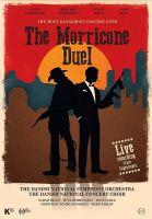 Ennio Morricone: Legendární filmové melodie (The Most Dangerous Concert Ever: The Morricone Duel)