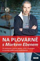 TV program: Na plovárně s Ivanem Trojanem