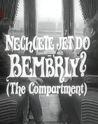 Nechcete jet do Bembrly?