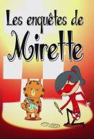 Mirette, detektiv na cestách (Les enquêtes de Mirette)