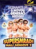 TV program: Supersmradi - Malí géniové 2 (Superbabies: Baby geniuses 2)