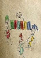 Kája a Mat+Ema+Tika