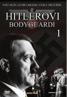 TV program: Hitlerovi bodyguardi (Hitler's Bodyguard)