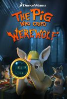 TV program: The Pig Who Cried Werewolf