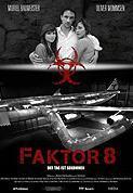 TV program: Faktor 8 - Smrtící virus (Faktor 8 - Der Tag ist gekommen)