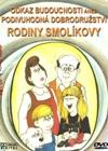 TV program: Odkaz budoucnosti aneb Podivuhodná dobrodružství rodiny Smolíkovy (A Mézga család különös kalandjai)