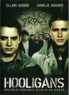 TV program: Hooligans (Green Street Hooligans)