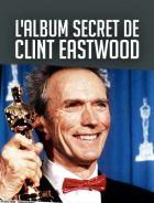 TV program: The Secret Album of Clint Eastwood (L'album secret de Clint Eastwood)