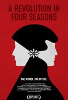 Čtvero revolučních období (A Revolution in Four Seasons)