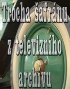 TV program: Trocha šafránu z televizního archivu