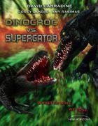 Krokodýl vs. aligátor (Dinocroc vs. Supergator)