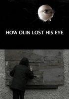 Jak Olin o oko přišel (How Olin Lost His Eye)