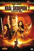 TV program: Král Škorpión: Vzestup Říše (The Scorpion King 2: Rise of a Warrior)