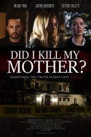 Vražda mé matky (Did I Kill My Mother?)