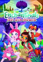 Enchantimals - příběhy z Nespoutánie (Enchantimals: Tales From Everwilde)